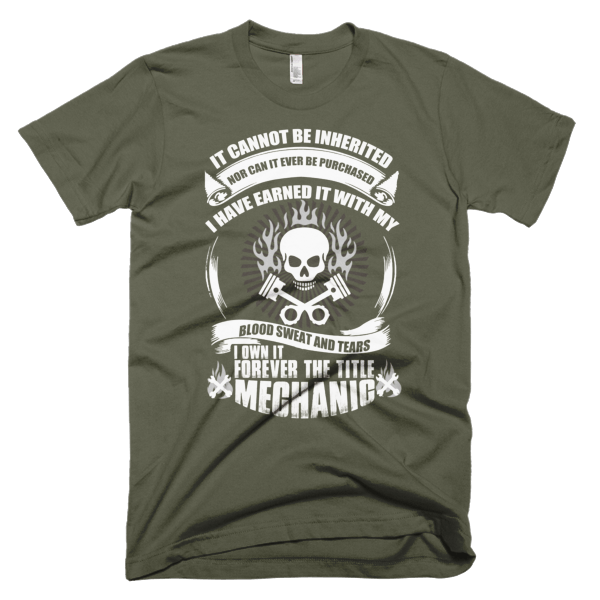Own It Forever - Auto Mechanic T-Shirt
