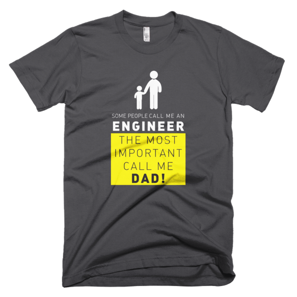 Call Me Engineer Dad - Awesome Tees Engineer