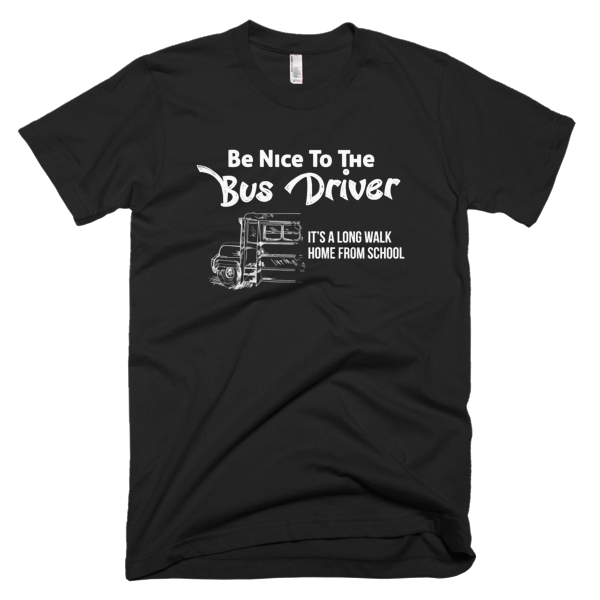Be Nice To The Bus Driver Mens T-Shirt Black