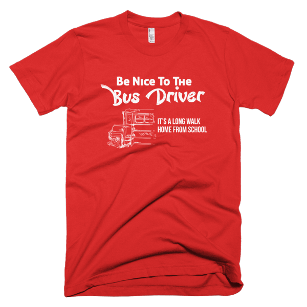 Be Nice To The Bus Driver Mens T-Shirt Red