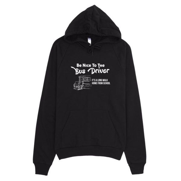 Be Nice To The Bus Driver Unisex Hoodie Black