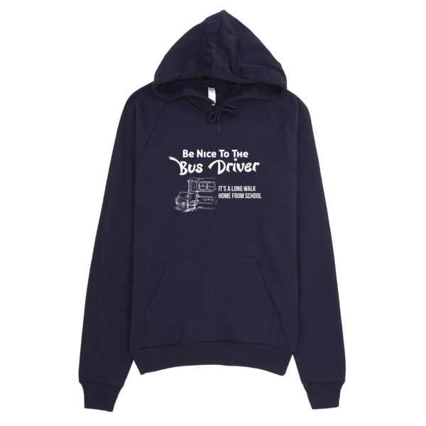 Be Nice To The Bus Driver Unisex Hoodie Navy