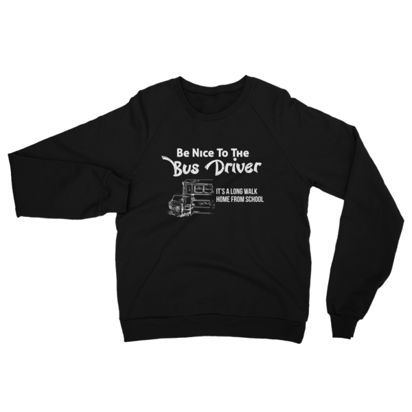 Be Nice To The Bus Driver Unisex Sweatshirt Black