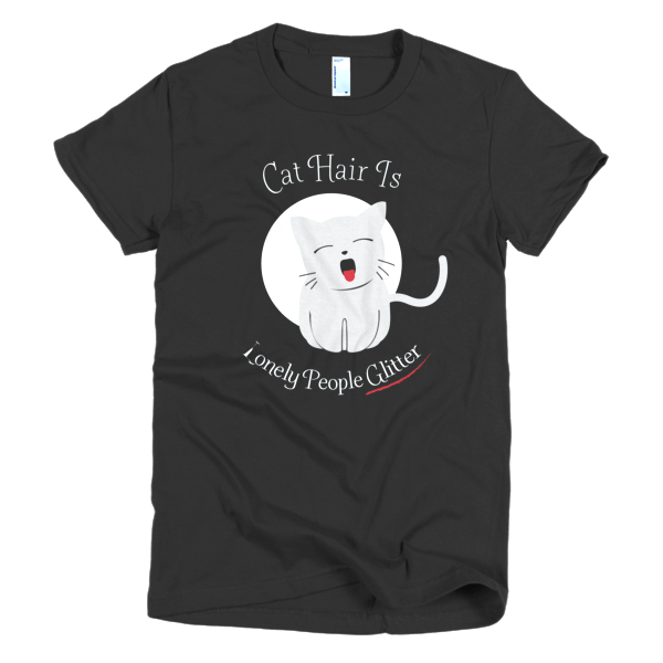 Cat Hair Is Lonely People Glitter - Cat Graphic Tees