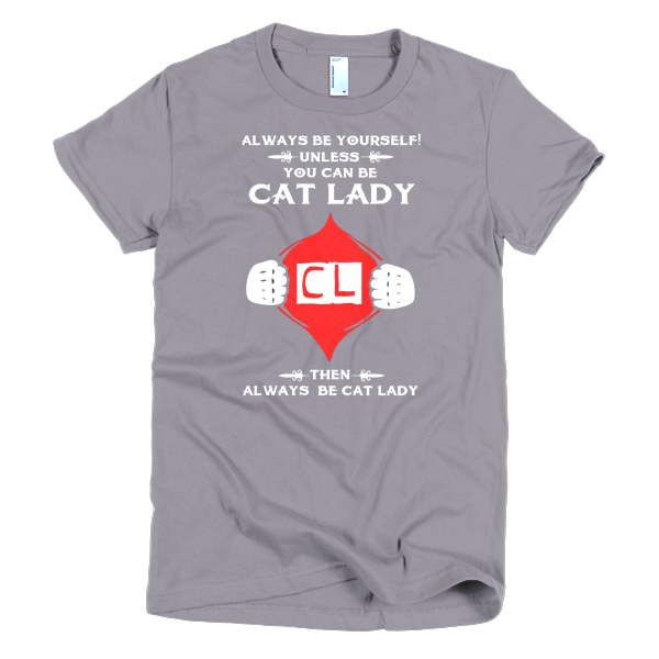 Cat Tees For Women - Always Be Cat Lady