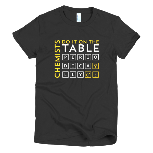 T Shirts For Chemists - Chemists Do It On The Table Periodically T Shirt