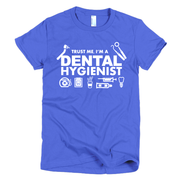 Trust Me - Dental Assistant Tee Shirts