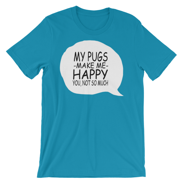 My Pugs Make Me Happy Unisex T-Shirt