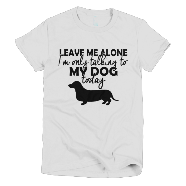 Dog T-Shirts - Only Talking To My Dog