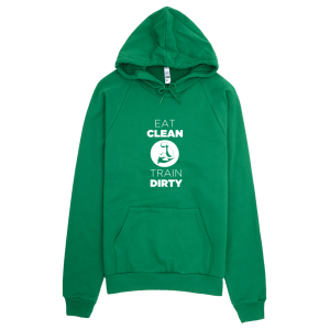 Eat Clean Train Dirty Hoodie Green