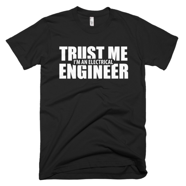 Trust Me - Electrical Engineer T-Shirt Quotes