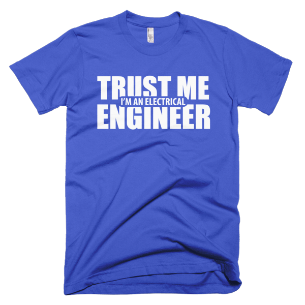 Trust Me - Electrical Engineer T-Shirt