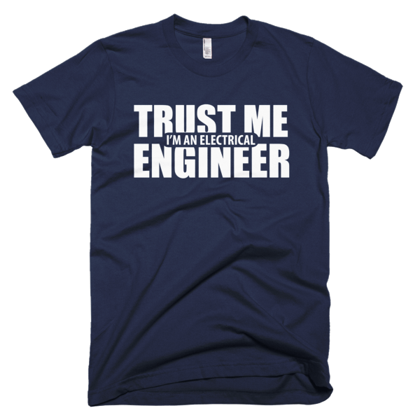 Trust Me - Electrical Engineers T-Shirt