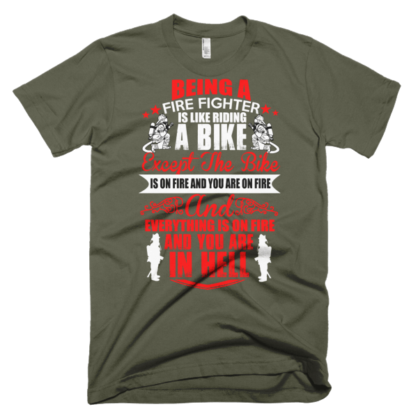 Being A Firefighter - Firefighter Graphic T-Shirts