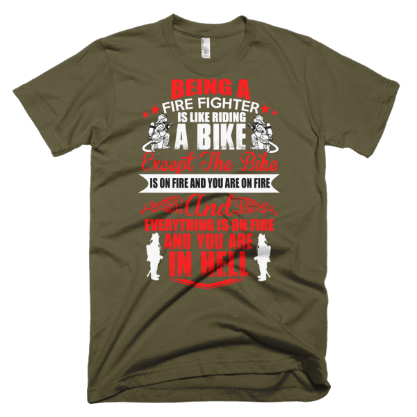 Being A Firefighter - Firefighter Graphic Tees