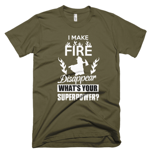 Make Fire Disappear - Firefighter Graphic Tees