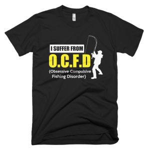 Suffer From OCFD - Fishing Graphic Tees