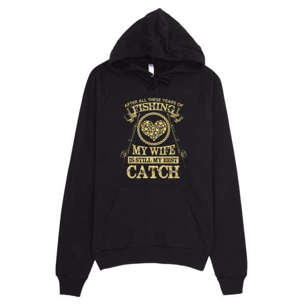 Still My Best Catch Unisex Hoodie