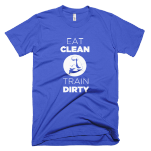 Eat Clean Train Dirty - Fitness Graphic Tees