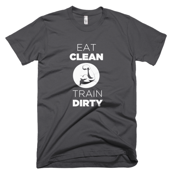 Eat Clean Train Dirty - Fitness T-Shirt Design