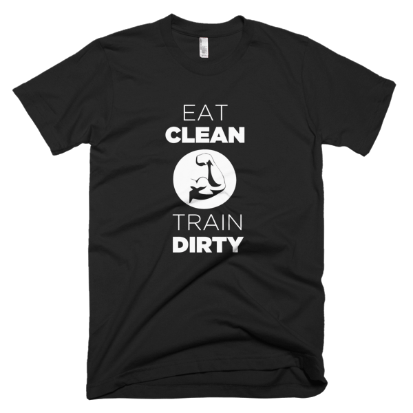 Eat Clean Train Dirty - Fitness T-Shirt Designs
