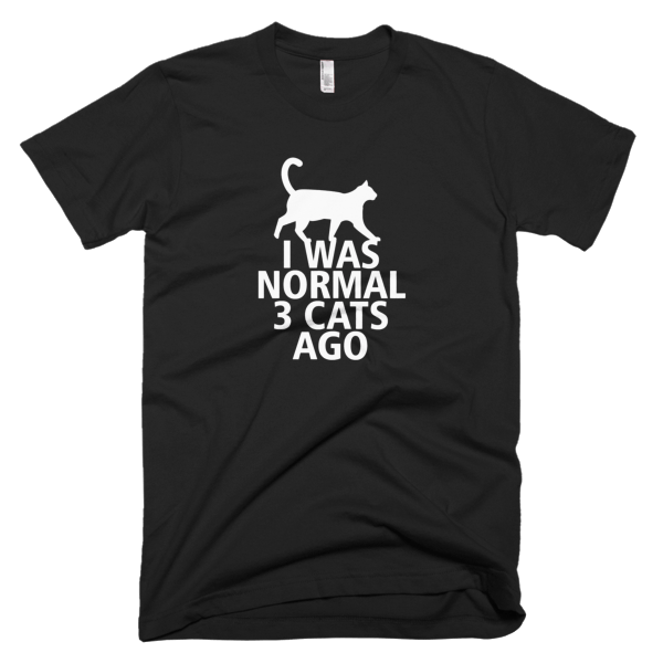 I Was Normal 3 Cats Ago - Funny Cat Tees For Men