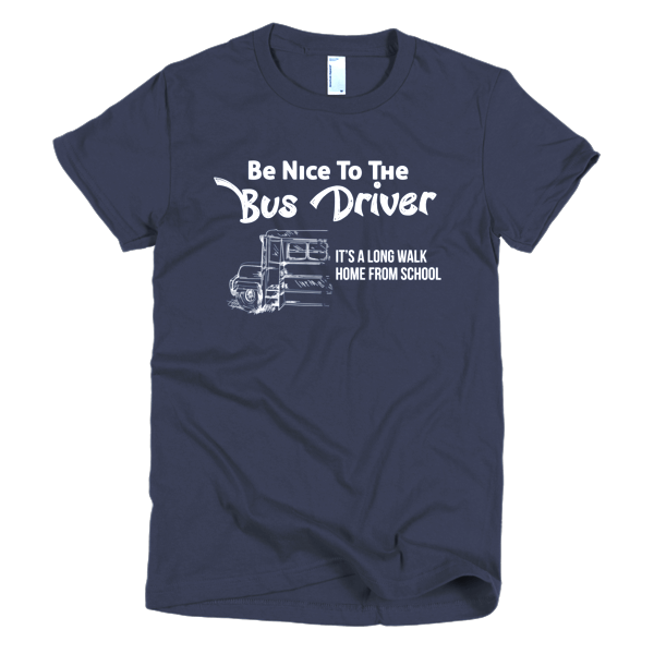 Funny School Bus Driver Tee - Its A Long Walk Home