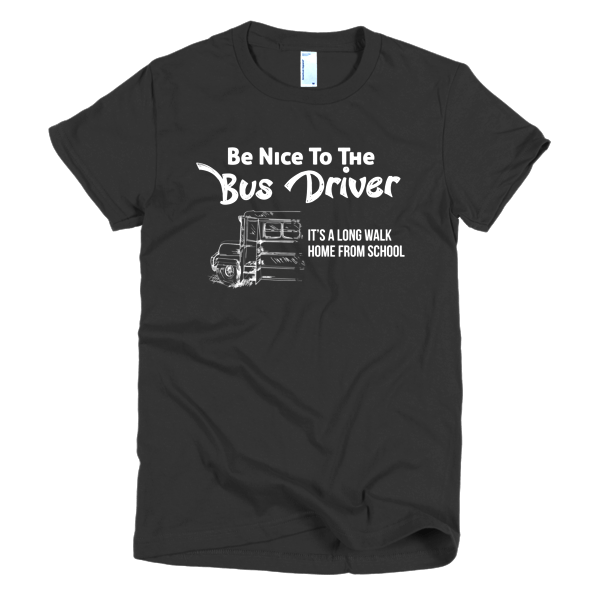 Funny School Bus Driver T Shirt - Its A Long Walk Home