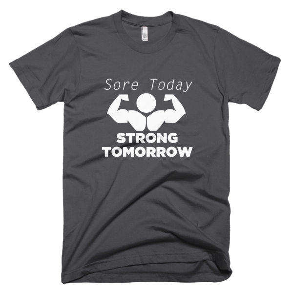 Sore Today Strong Tomorrow T-Shirt For Men