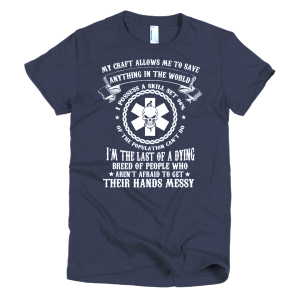 Nurses Get Their Hands Messy - Nurse T-Shirt