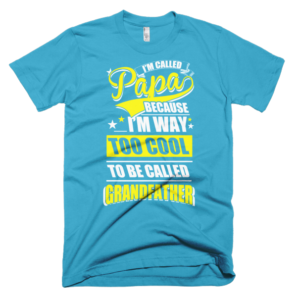 Too Cool Grandfather - Papa Cool Tee Shirt