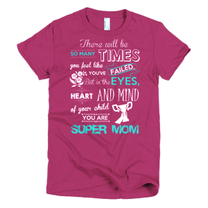 You Are Super Mom - Pink Super Mom T-Shirt