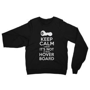 Not A Real Hoverboard Keep Calm Sweatshirt Black