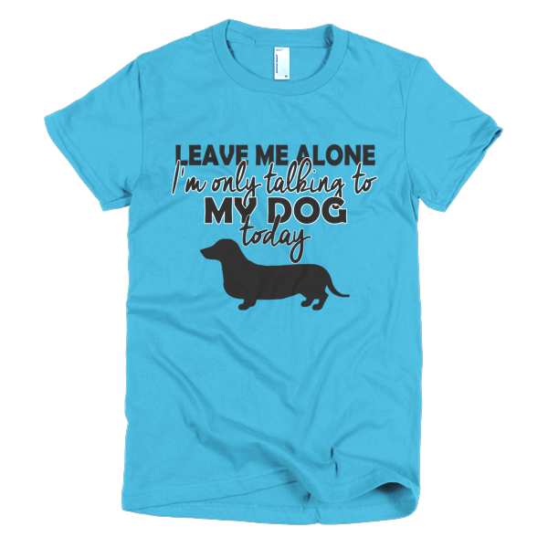 Shirts For Dog Lovrs - Only Talking To My Dog
