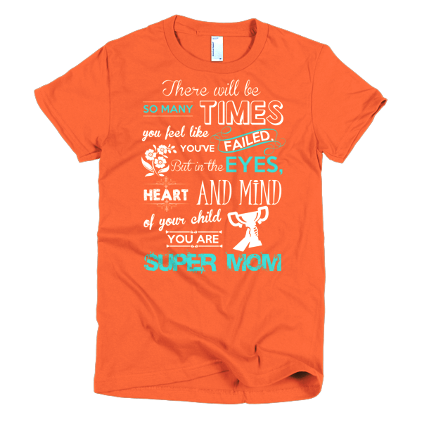 You Are Super Mom - Shirts For Moms