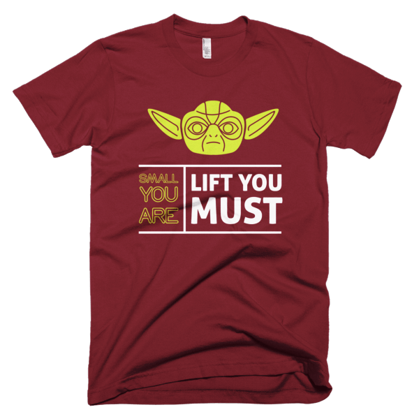 Small You Are Lift You Must - Star Wars Graphic T-Shirt