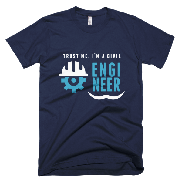 Trust Me - T-Shirt For Civil Engineers