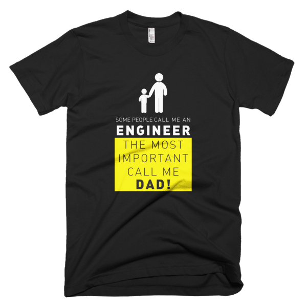 Call Me Engineer Dad - T-Shirts For Engineers