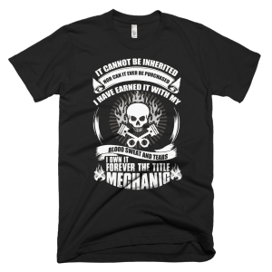 Own It Forever - T-Shirts For Mechanics