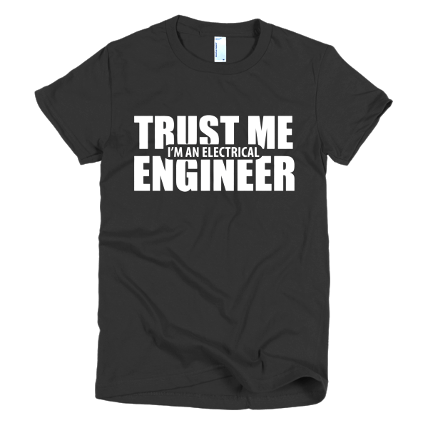 Trust Me I'm An Electrical Engineer T-Shirt For Women Black