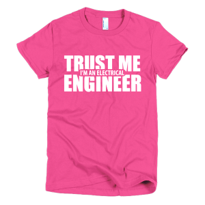 Trust Me I'm An Electrical Engineer T-Shirt For Women Fuchsia