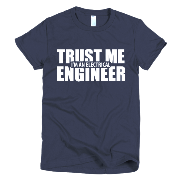 Trust Me I'm An Electrical Engineer T-Shirt For Women Navy
