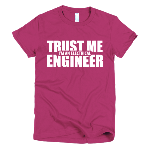 Trust Me I'm An Electrical Engineer T-Shirt For Women Raspberry